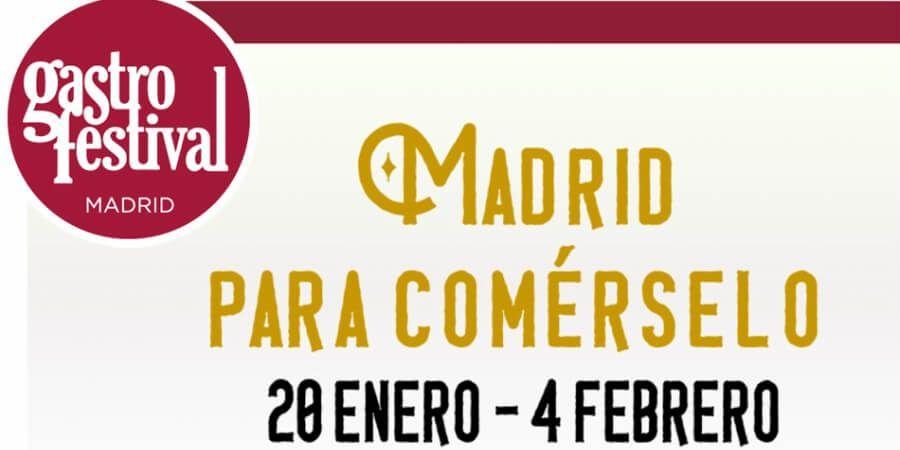 Gastrofestival Madrid 2018. 450 establecimientos adheridos. Del 20 Enero al 4 Febrero. Gastrocultura, Gastrofashion, Gastrosalud, Gastrofestival Solidario.